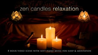 Zen Candles Relaxation 8HR w/ Soft Piano Music for Sleep, Spa, Meditation, Study & Calm