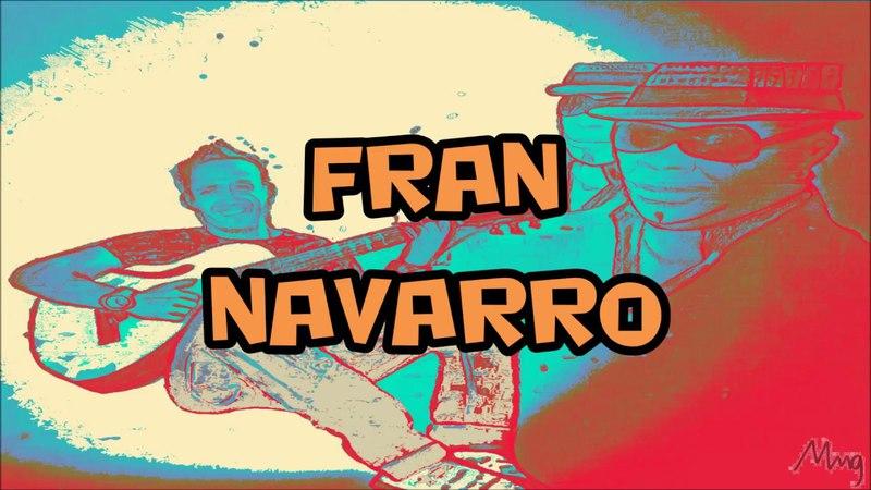 FRAN NAVARRO feat Valentín Top's