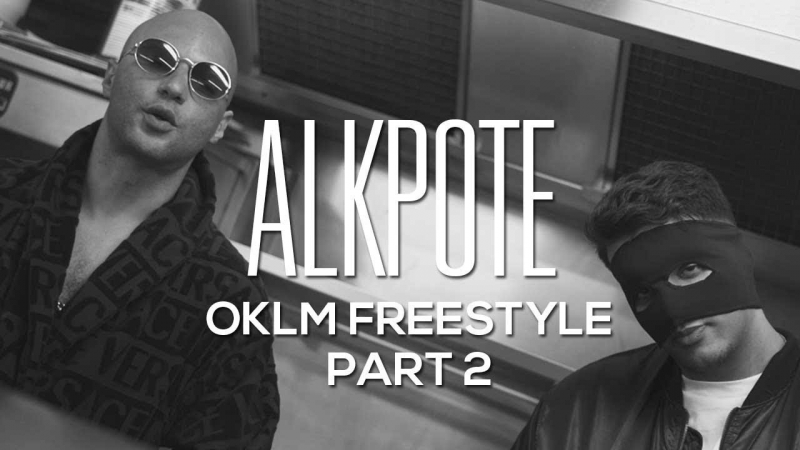 ALKPOTE - OKLM Freestyle Part. 2 (Prod by Young SkeyMa ) [OKLM Russie]