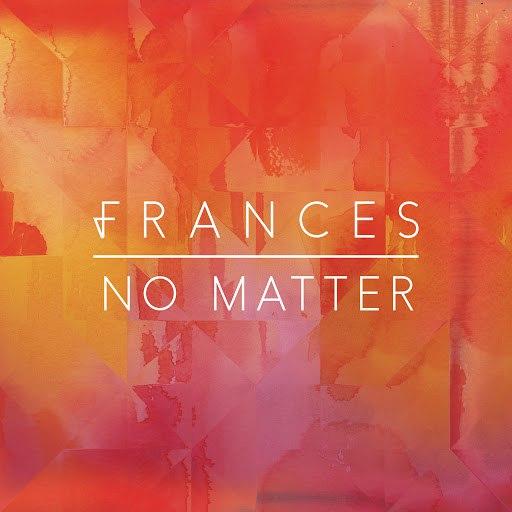 Frances альбом No Matter