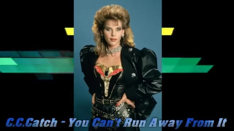 C.C.Catch - You Cant Run Away From It