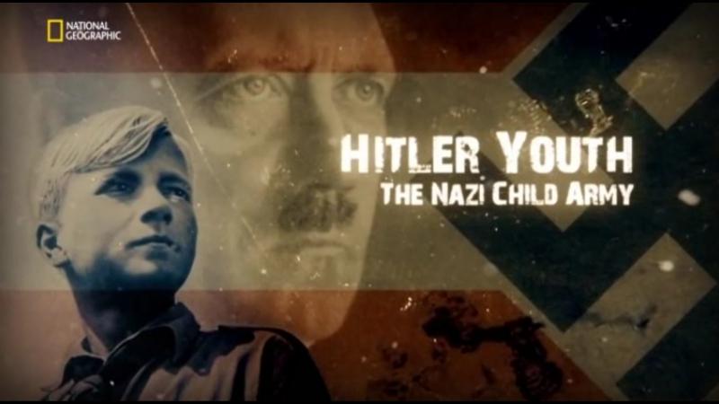 Гитлерюгенд 1 серия. Детская армия нацистов Hitler Youth
