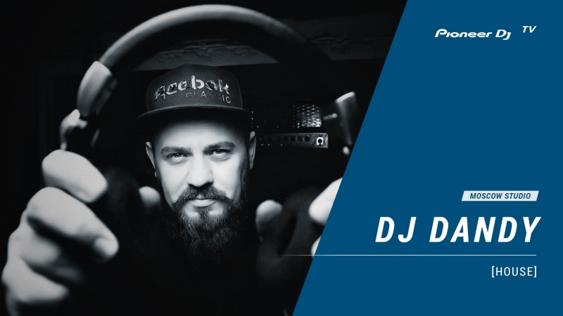 DJ DANDY [ house ] @ Pioneer DJ TV   Moscow