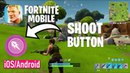 FORTNITE MOBILE - SHOOT BUTTON UPDATE 3.6 - iOS / Android FIRST GAMEPLAY