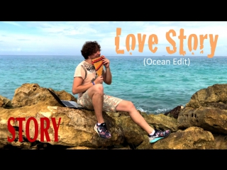 STORY - Love Story (Ocean Edit)