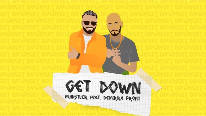 M.Hustler - Get Down (feat Demirra Profit)
