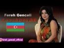 Fereh Genceli - Azerbaycan