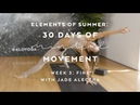 Honor Your Fire with Jade Alectra - Elements of Summer: 30 Days of Mindful Movement
