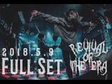 REVIVAL OF THE ERA - Full Set LIVE at 2018.5.9