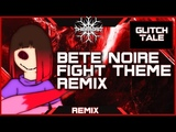 Glitchtale OST Remix Bete Noire's Fight Theme ~ Venomous Hate