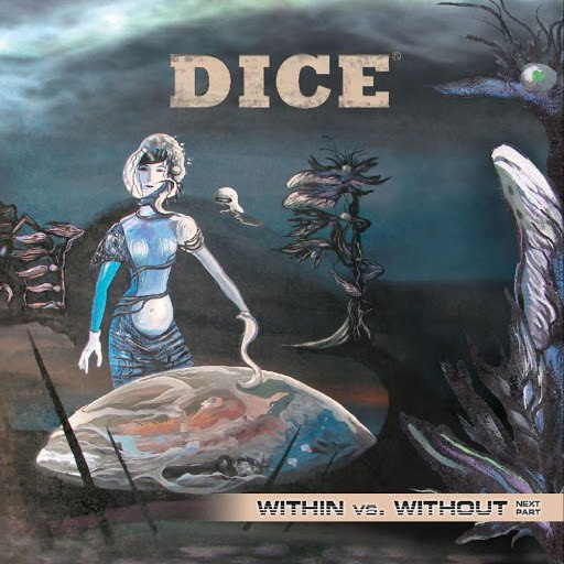 Dice альбом Within vs. Without - Next Part
