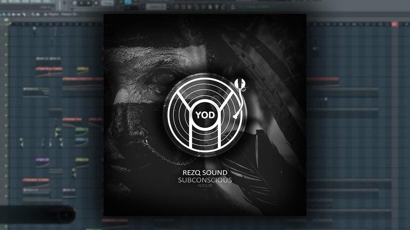 [FL Studio] RezQ Sound - Subconscious (YoD Production)