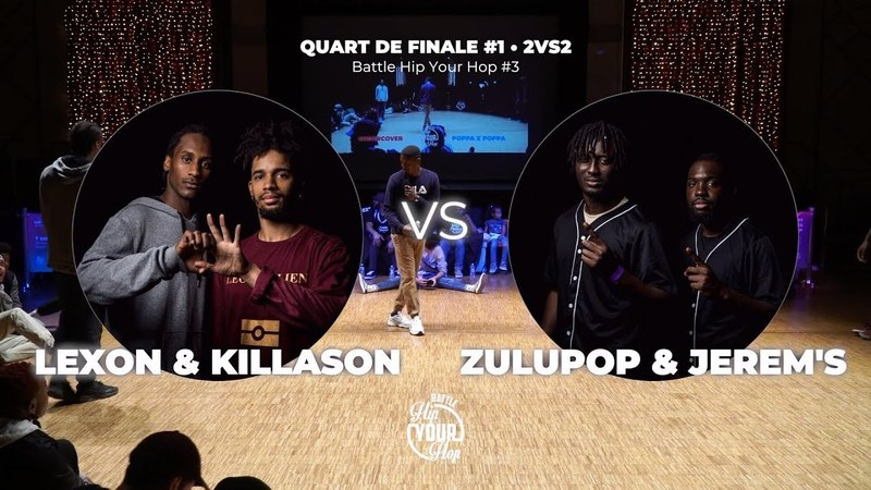 Lexon Killason VS Zulupop Jerem's / QUART 1 • 2VS2 / Battle Hip Your Hop 3