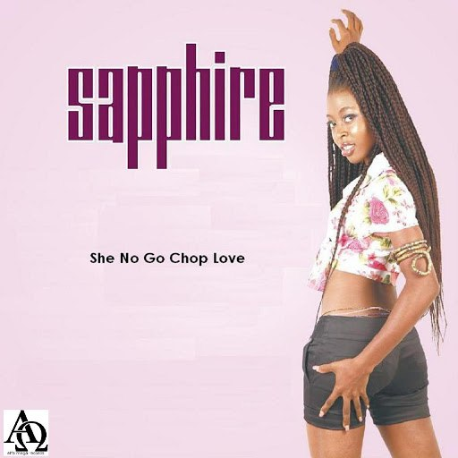 Sapphire альбом She No Go Chop Love
