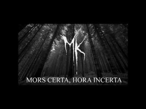 MK - MORS CERTA, HORA INCERTA (music video)