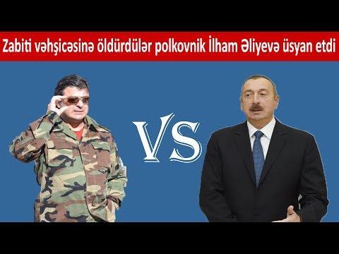 Polkovnik İlham Əliyevə üsyan etdi - Səndən Ali Baş Komandan olmaz