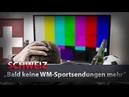 """Schweiz """"Bald keine WM-Sportsendungen mehr"""" 16.07.2018 kla/12734 Medienkommentar"""