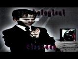 Psychological Disorder - try not to blink(старайся не моргать)