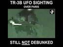 TR-3B UFO SIGHTING PARIS - BLACK BUDGET OR ALIENS?
