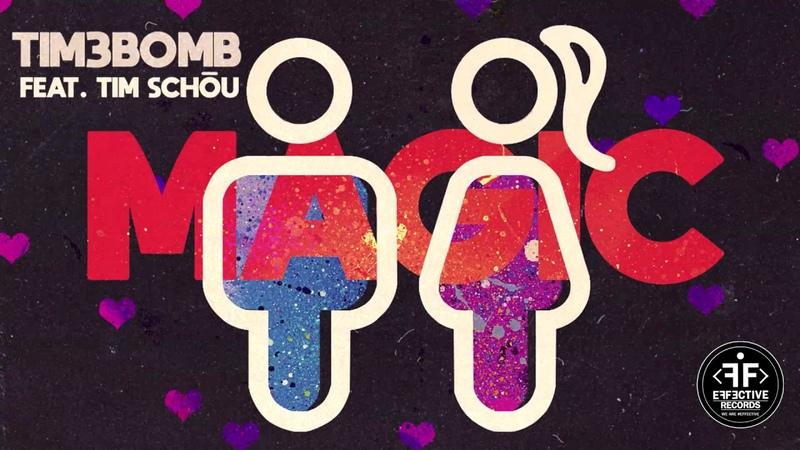 Tim3bomb - Magic (feat. Tim Schou)