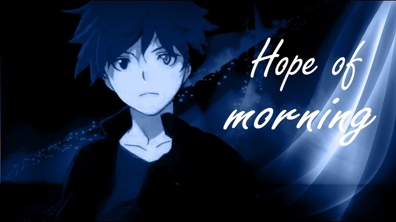 {AMV} B:The Beginning - Hope of morning