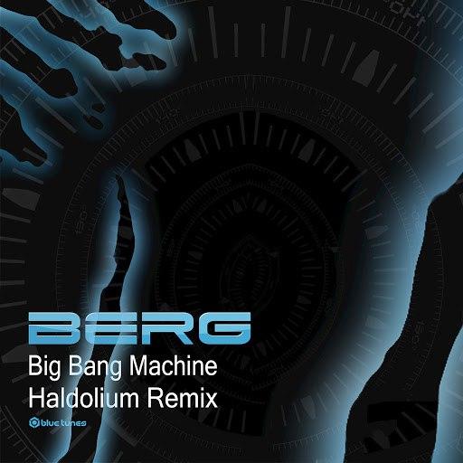 Berg альбом Big Bang Machine (Haldolium Remix)