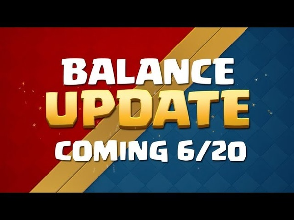 Clash Royale Balance Update Coming! (620)