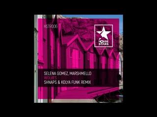 SELENA GOMEZ, MARSHMELLO - WOLVES (SHNAPS & KOLYA FUNK REMIX)