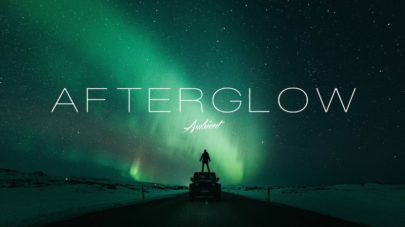 Afterglow Ambient Mix
