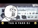 TAG A FAKE DJ D