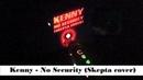 KENNY - NO SECURITY SKEPTA BEATBOX COVER