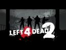 Left4Dead Бойтесь ходячих мертвецов CybStorm