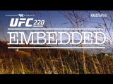 UFC 220 Embedded  Vlog Series - Episode 2