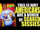 THIS Is Why AMERICANS Are A Bunch of SCARED SISSIES S Hughes Robert Higgs B Hicks G Carlin