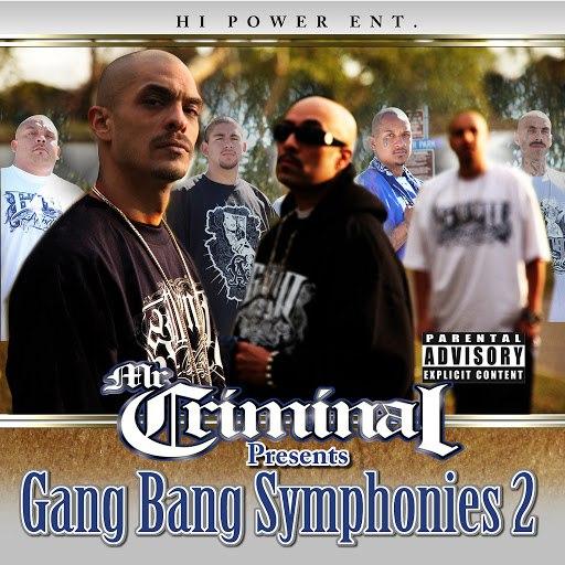 Mr. Criminal альбом Mr. Criminal Presents: Gang Bang Symphonies, Vol. 2
