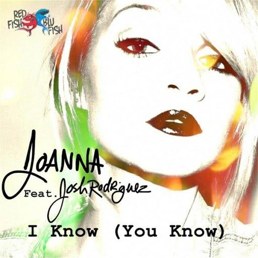 Joanna альбом I Know (You Know) [feat. Josh Rodriguez]