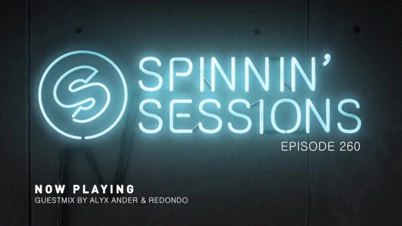Spinnin' Sessions 260 - GuestMix Alyx Ander Redondo