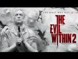 СТРИМ по The Evil Within 2 – Мира, Подожди… Финал Близок