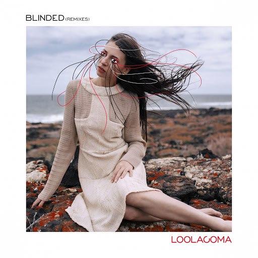 Loolacoma альбом Blinded (Remixes)