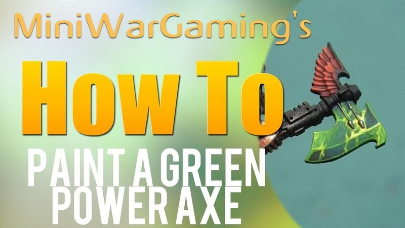Как покрасить зеленый силовой топор (How To: Paint a Green Power Axe)