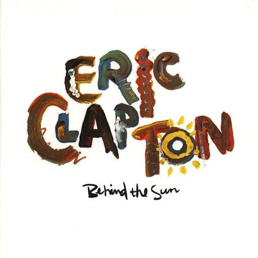 Eric Clapton альбом Behind The Sun