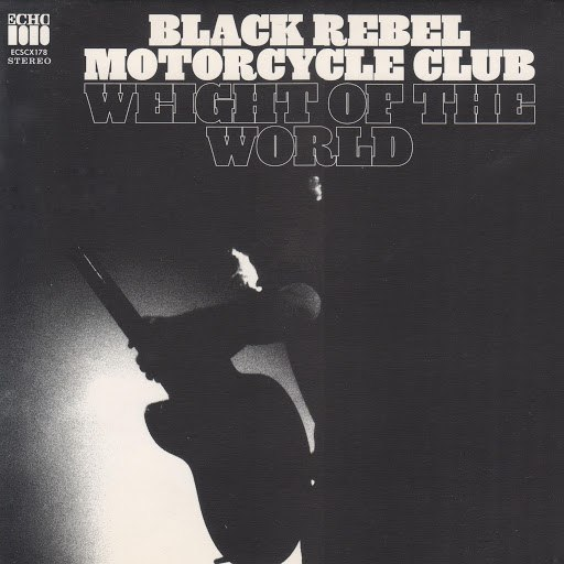 Black Rebel Motorcycle Club альбом Weight of the World (Cenzo Mix)