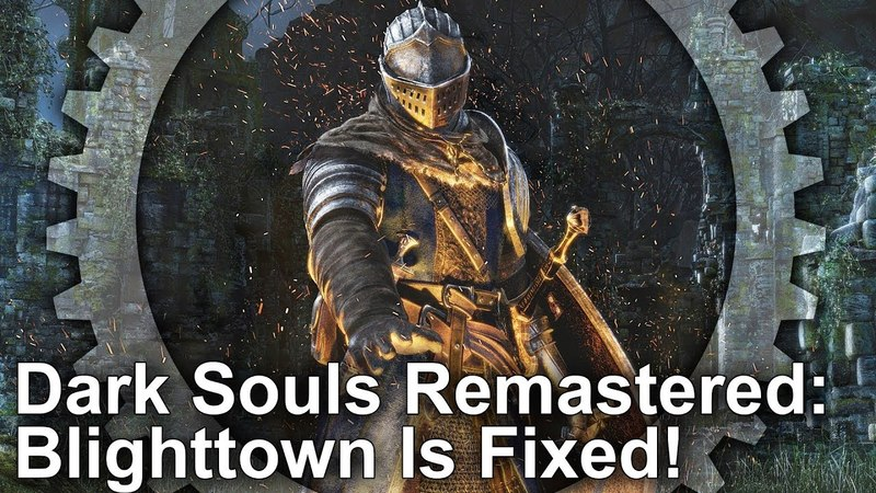 Blighttown Fixed in Dark Souls Remastered! PS4PS4 Pro Performance Tested!