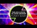 Tarlan Lexon vs Dave Crusher - Funky Baby