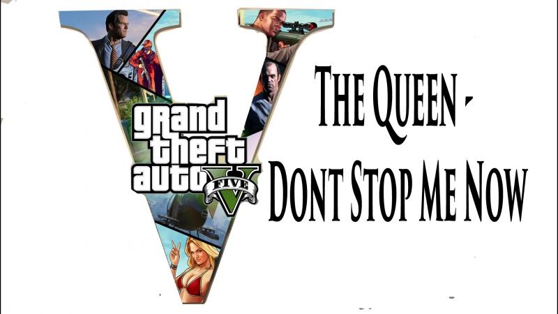 Клип GTA V (The Queen - Dont Stop Me Now)