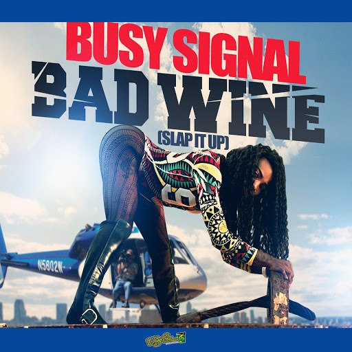 Busy Signal альбом Bad Wine (Slap It Up)