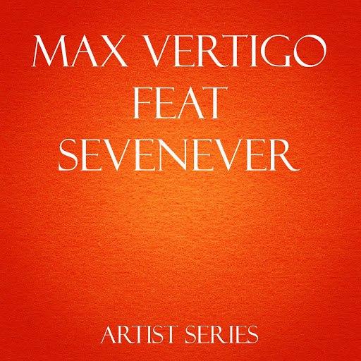 Max Vertigo альбом Max Vertigo Feat Sevenever Works (feat. Sevenever)