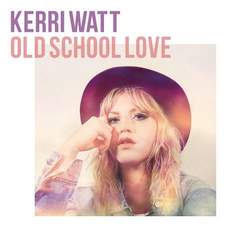 Kerri Watt альбом Old School Love