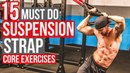 STRENGTH by SUSPENSION | 15 Must-Do Core Exercises for SIX PACK ABS