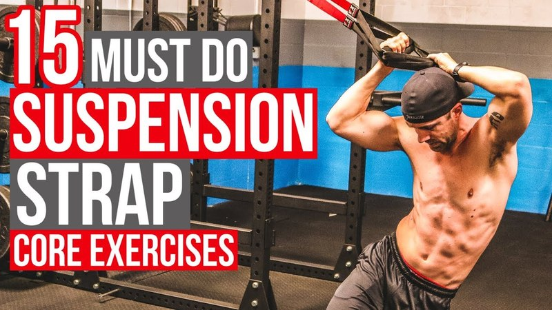 STRENGTH by SUSPENSION 15 Must Do Core Exercises for SIX PACK ABS